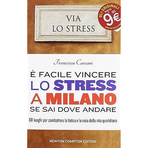 È facile vincere lo stress a Milano