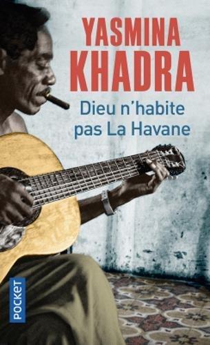 Dieu n'habite pas La Havane (Pocket) por Yasmina Khadra