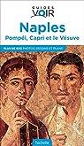 Guide Voir Naples, Pompéi, Capri et le Vésuve par Voir