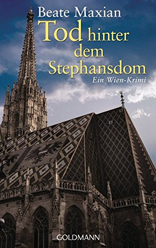 Tod hinter dem Stephansdom: Ein Wien-Krimi - Die Sarah-Pauli-Reihe 3