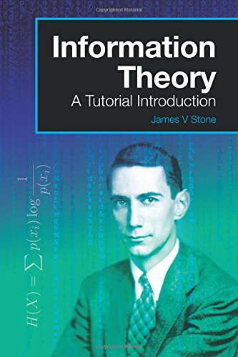 Information Theory: A Tutorial Introduction: Volume 3 (A Tutorial Introduction Book) por James V Stone