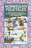 Norwegian Folk Tales: From the Collection of Peter Christen Asbj2rnsen, J2rgen Moe (The Pantheon Fairy Tale & Folklore Library)