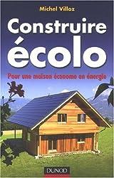 Construire écolo : Pour une maison économe en énergie