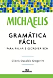 Michaelis Gramática Fácil: Para Falar e Escrever Bem (Portuguese Edition)