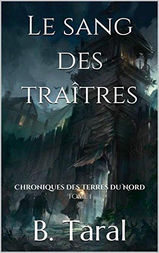 Couverture du livre Le sang des traîtres: Livre Fantasy (Chroniques des Terres du Nord t. 1)