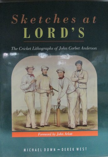 Sketches at Lord's: the cricket lithographs of John Corbet Anderson por Michael Down