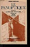 Le Panoptique : Précédé de l'Oeil du Pouvoir, entretien avec Michel Foucault