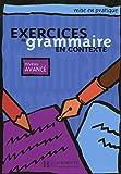 Exercices de grammaire en contexte: Livre de l'eleve B1 - niveau avance (Mise En Pratique)