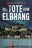 Der Tote vom Elbhang: Kriminalroman von Anke Küpper