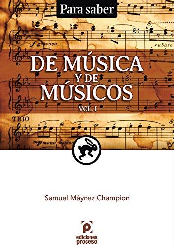 Para Saber. De Música y de Músicos. Vol. 1 por Samuel Máynez