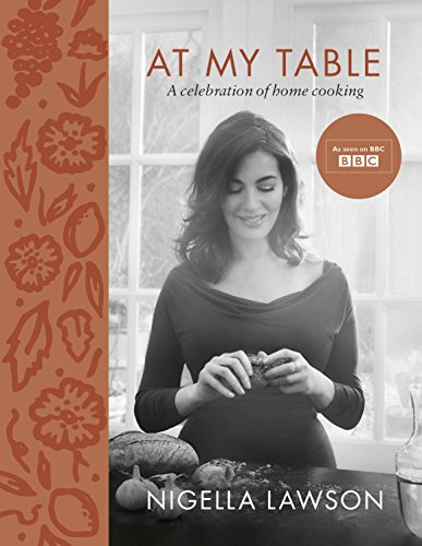 At My Table: A Celebration of Home Cooking por Nigella Lawson