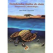 Vertebrados fósiles de Jaén. Interpretación paleoecológica (Juan Pérez de Moya)