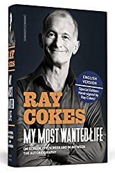 My Most Wanted Life - English Edition: Onscreen, Offscreen And In Between | The Autobiography | Handsigned by Ray Cokes by Ray Cokes (2014-10-20)