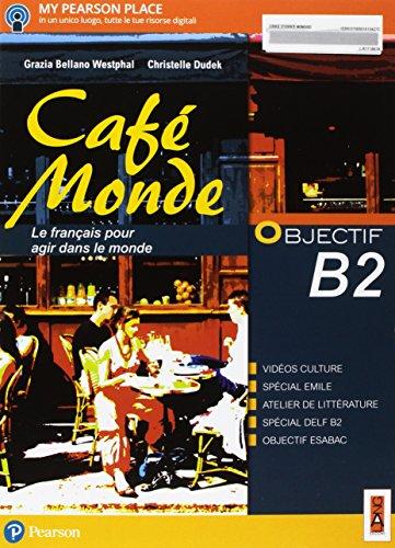 Café monde. Objectif B2. Per le Scuole superiori. Con e-book. Con espansione online