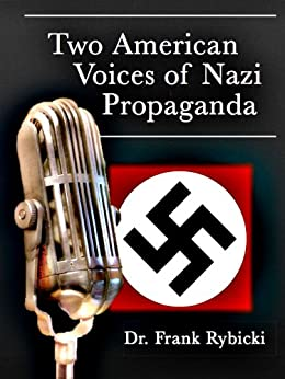 Two American Voices of Nazi Propaganda by [Rybicki, Frank]