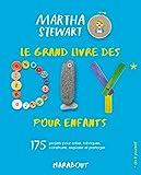LE GRAND LIVRE DES DIY POUR ENFANTS: 175 projets pour créer, fabriquer, construire, explorer et partager