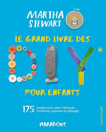 Vignette du document Le  grand livre des DIY pour enfants... : do it yourself. 175 projets pour créer, fabriquer, construire, explorer et partager