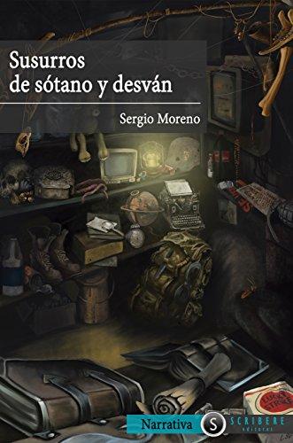 Susurros de sótano y desván por Sergio Moreno Montes