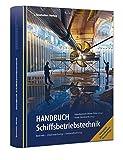 Handbuch Schiffsbetriebstechnik: Bertieb - Überwachung- Instandhaltung
