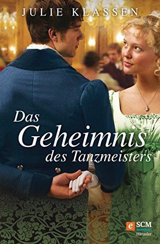 Das Geheimnis des Tanzmeisters (Regency-Liebesromane 7)