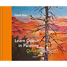 Learn Colour In Painting Quickly (Learn Quickly) (English Edition)