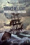 BUDGET DE L'ÉTAT - POUR ÉVITER LE NAUFRAGE