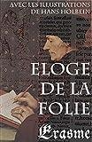 Eloge de la Folie (avec les illustrations de Hans Holbein) - Format Kindle - 9788074846014 - 0,49 €