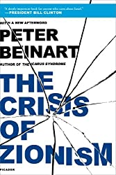 The Crisis of Zionism by Peter Beinart (2013-04-02)