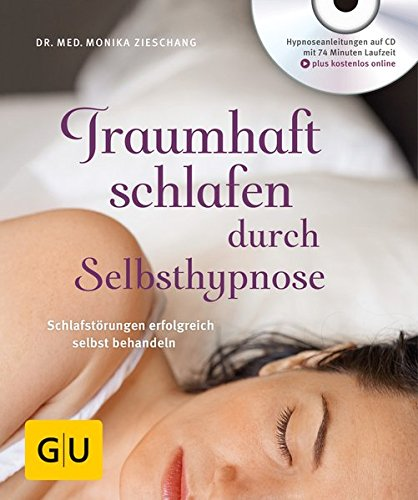 Traumhaft schlafen durch Selbsthypnose (mit CD): Schlafstörungen erfolgreich selbst behandeln (GU Multimedia Körper, Geist & Seele)