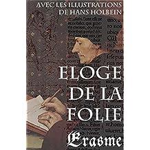 Eloge de la Folie (avec les illustrations de Hans Holbein) (French Edition)