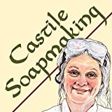 Castile Soapmaking: The Smart and Simple Guide to Making Lovely Castile Soap from Olive Oil Quickly, Safely, and Reliably (English Edition)