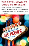 The Total Newbie's Guide to MyVegas: How to Win Free Las Vegas Hotel Rooms, Meals, and Show Tickets Using the MyVegas App (English Edition)