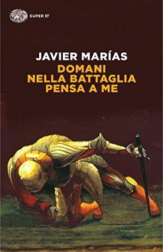Domani nella battaglia pensa a me (Einaudi tascabili Vol. 692 ...