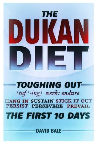 The Dukan Diet: Toughing Out The First 10 Days