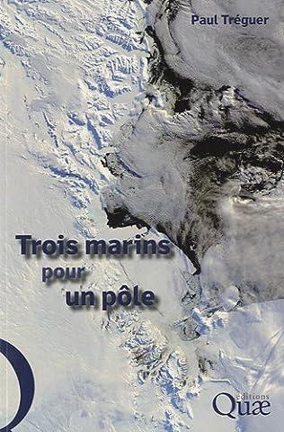 Trois marins pour un pôle