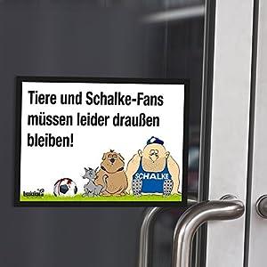 """Eingangsschild """"Tür-Markierer schützt vor befreundeten Schalke-Fans"""" Alle Dortmund- und Bayern-Fans aufgepasst! Lustige Fußballfan-Geschenkidee - Witziges Schild für Büro, Tür oder Eingang - Warnhinweis """"Wir müssen leider draußen bleiben"""""""