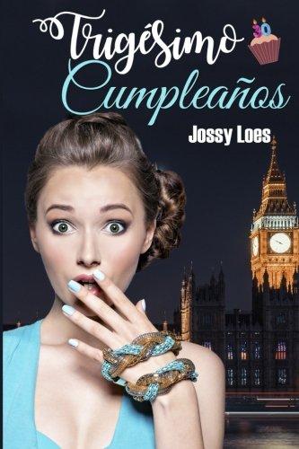 Trigésimo cumpleaños por Jossy Loes