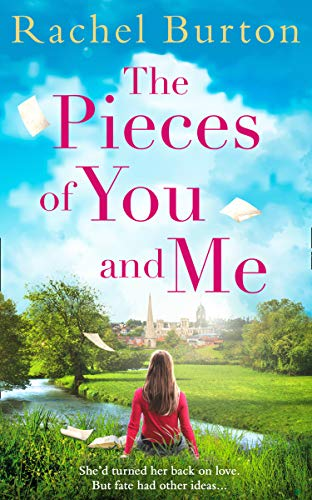 The Pieces of You and Me: The new heartfelt and uplifting love story for 2019 from bestselling author Rachel Burton by [Burton, Rachel]