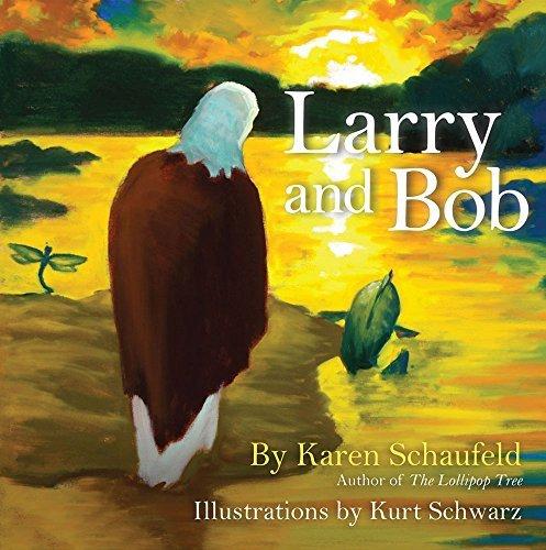 Larry and Bob by Karen Schaufeld (2016-06-15)