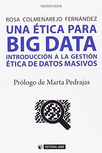 Una ética para Big data. Introducción a la gestión ética de datos masivos (Manuales)