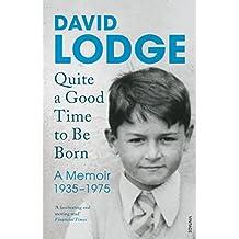 Quite A Good Time to be Born: A Memoir: 1935-1975