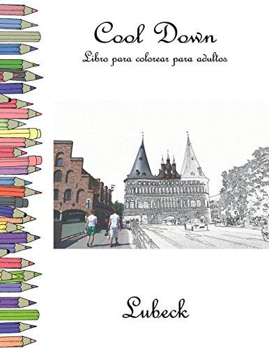 Cool Down - Libro para colorear para adultos: Lubeck por York P. Herpers