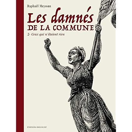 Damnés de la commune T02: Ceux qui n'étaient rien