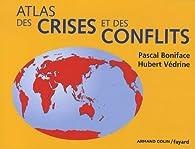 Atlas des crises et des conflits par Pascal Boniface