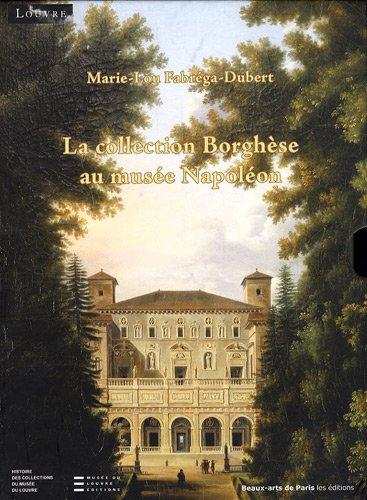 La collection Borghèse au musée Napoléon : Coffret en 2 tomes