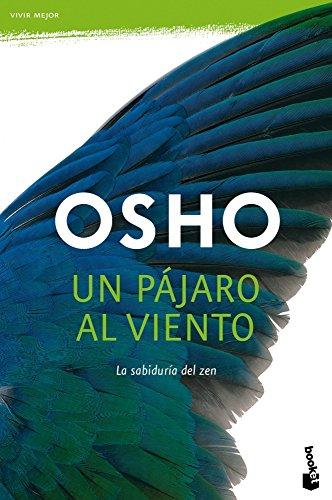 Un pájaro al viento: La sabiduría del zen (Prácticos) por Osho