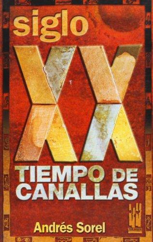 Siglo XX. Tiempo de canallas (Gebaratik at)