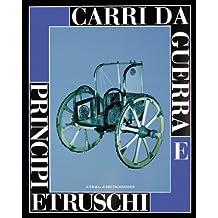 Carri Da Guerra E Principi Etruschi: Catalogo Della Mostra. Roma 1999. 27 Maggio-4 Luglio. Museo del Risorgimento (Cataloghi Mostre)