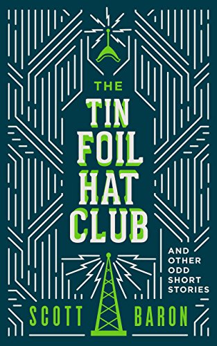 the-tin-foil-hat-club-and-other-odd-short-stories