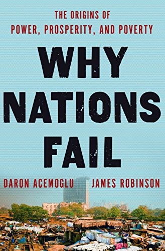 Why Nations Fail: The Origins of Power, Prosperity, and Poverty por Daron Acemoglu